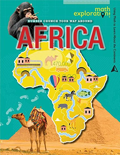 9781499412345: Number Crunch Your Way Around Africa (Math Exploration: Using Math to Learn About the Continents)