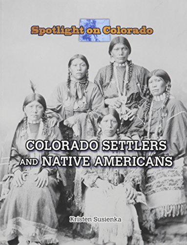 9781499414622: Colorado Settlers and Native Americans (Spotlight on Colorado)