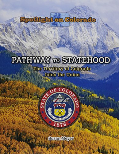 9781499414677: Pathway to Statehood: The Territory of Colorado Joins the Union (Spotlight on Colorado)