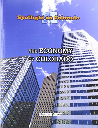 9781499415063: The Economy of Colorado (Spotlight on Colorado)