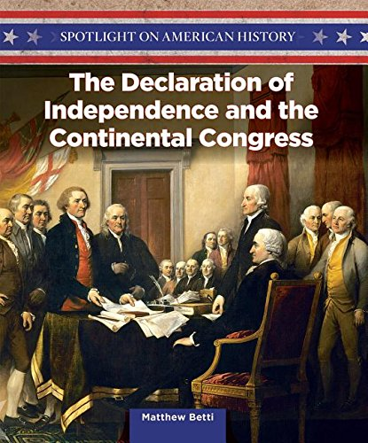9781499417289: The Declaration of Independence and the Continental Congress (Spotlight on American History)