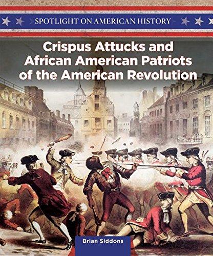 9781499417395: Crispus Attucks and African American Patriots of the American Revolution (Spotlight on American History)