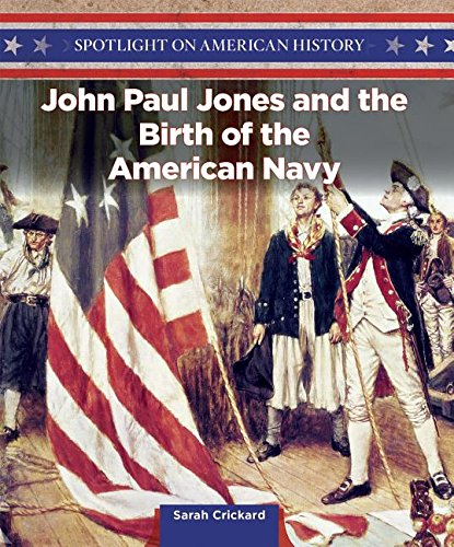 9781499417593: John Paul Jones and the Birth of the American Navy (Spotlight on American History)