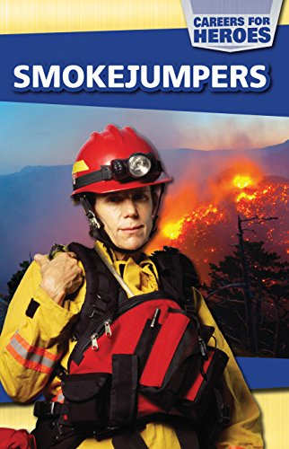 Smokejumpers (Careers for Heroes): Jones, Emma