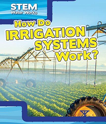 How Do Irrigation Systems Work? (Stem Waterworks): Charles Hofer