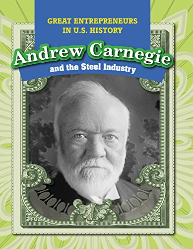 9781499421170: Andrew Carnegie and the Steel Industry (Great Entrepreneurs in U.S. History)