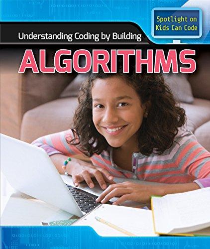 9781499428230: Understanding Coding by Building Algorithms (Spotlight on Kids Can Code)