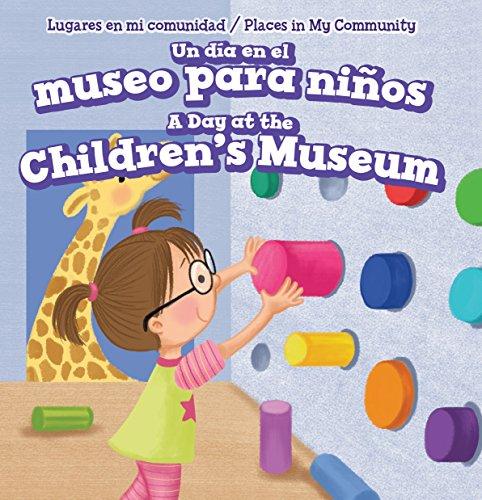 9781499428285: Un Día En El Museo Para Niños / a Day at the Children's Museum (Lugares En Mi Comunidad / Places in My Community)