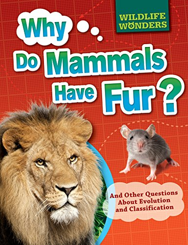 9781499432084: Why Do Mammals Have Fur?: And Other Questions about Evolution and Classification (Wildlife Wonders)