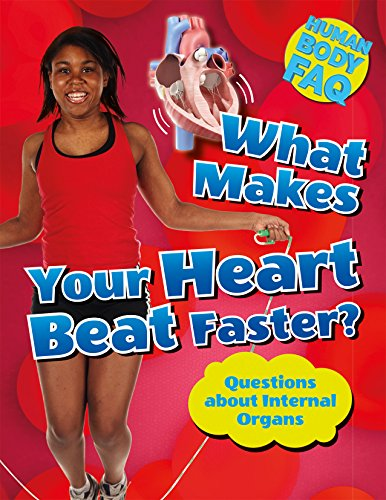 9781499432251: What Makes Your Heart Beat Faster?: Questions about Internal Organs (Human Body FAQ)