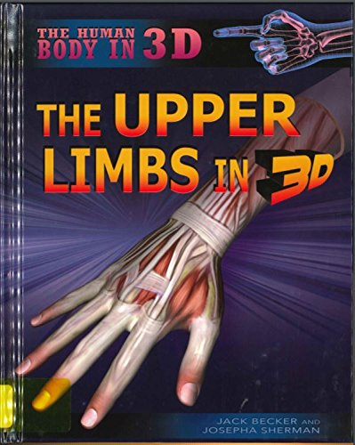 9781499436174: The Upper Limbs in 3D (The Human Body in 3D)