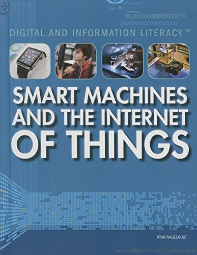 9781499437799: Smart Machines and the Internet of Things (Digital and Information Literacy)