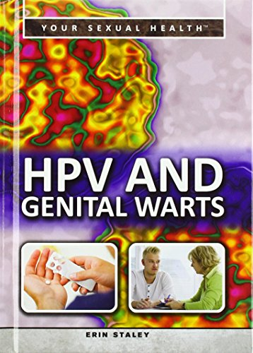 HPV and Genital Warts (Your Sexual Health): Erin Staley