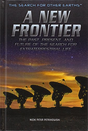9781499462968: A New Frontier: The Past, Present, and Future of the Search for Extraterrestrial Life (Search for Other Earths)