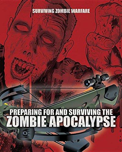 9781499463842: Preparing for and Surviving the Zombie Apocalypse (Surviving Zombie Warfare)
