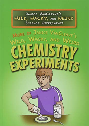9781499465457: More of Janice VanCleave's Wild, Wacky, and Weird Chemistry Experiments (Janice VanCleave's Wild, Wacky, & Weird Science Experiments)