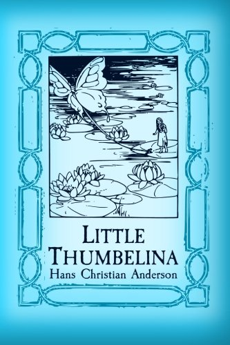9781499501025: Thumbelina: Original and Unabridged