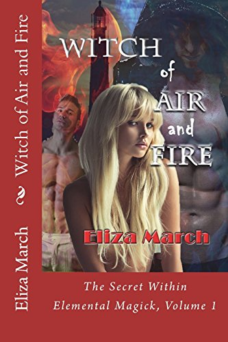 9781499502480: Witch of Air and Fire: The Secret Within (Elemental Magick) (Volume 1)
