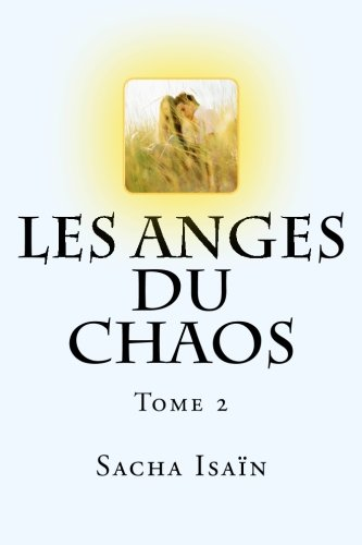 9781499502527: Les anges du chaos T2 (French Edition)