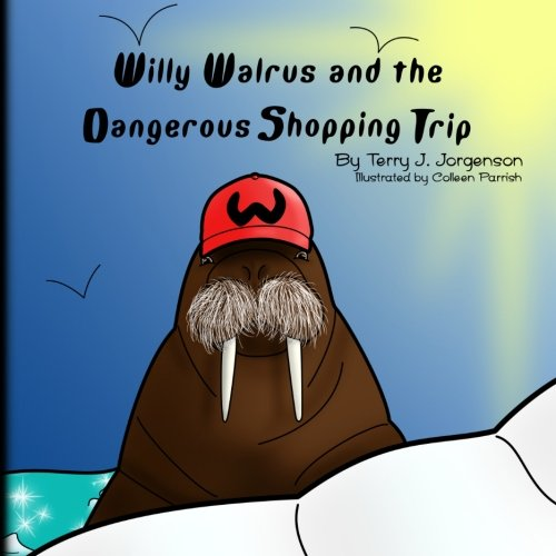 9781499503135: Willy Walrus and the Dangerous Shopping Trip