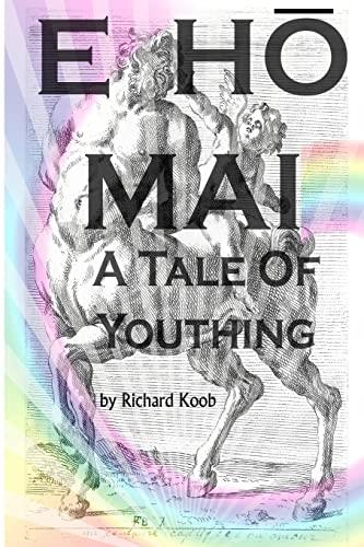 9781499506242: E Ho Mai: A Tale of Youthing
