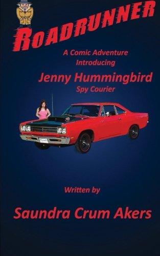 9781499510119: Roadrunner: A Comic Adventure Introducing Jenny Hummingbird, Spy Courier