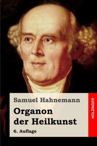 9781499510683: Organon der Heilkunst: 6. Auflage