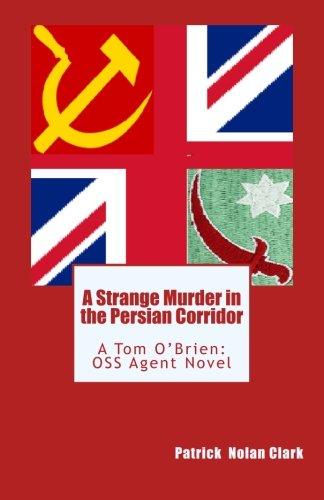 9781499511987: A Strange Murder in the Persian Corridor (Tom O'Brien: OSS Agent) (Volume 3)