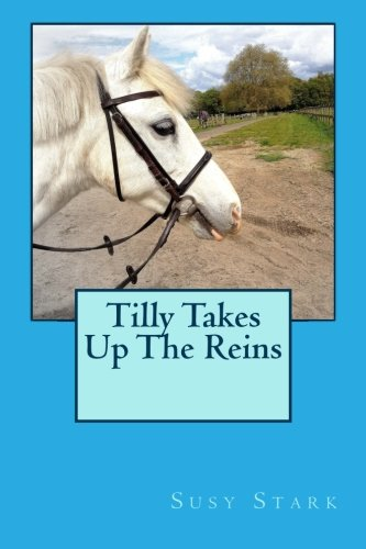 Tilly Takes Up The Reins (Awelon Tyn Stories) (Volume 1): Susy Stark