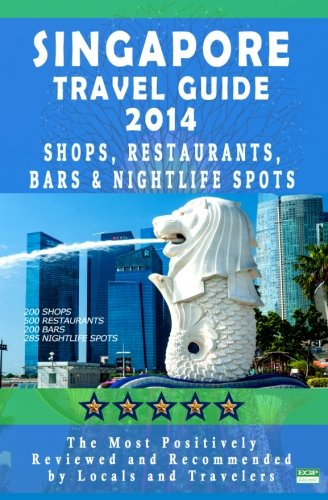 Singapore Travel Guide 2014: Shops, Restaurants, Bars Nightlife in Singapore