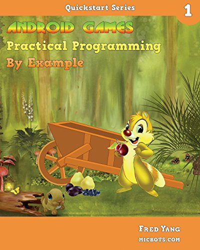 Android Games Practical Programming By Example: Quickstart 1 (Volume 1): Yang, Fred