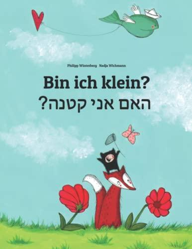 9781499515862: Bin ich klein? Ham aney qetnh?: Kinderbuch Deutsch-Hebräisch/Iwrit/Ivrit (zweisprachig/bilingual)
