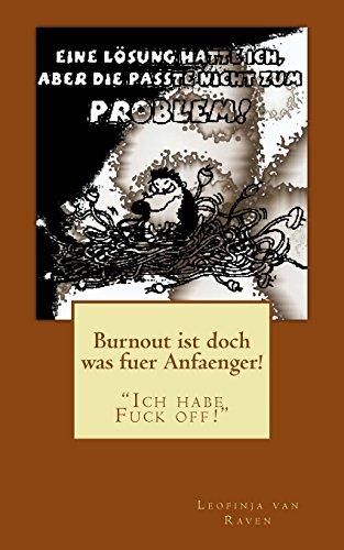 9781499517095: Burnout ist doch was fuer Anfaenger!: