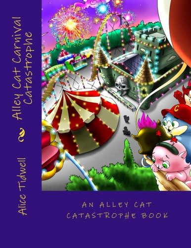 Alley Cat Carnival Catastrophe (Alley Cat Catastrophe) (Volume 1)