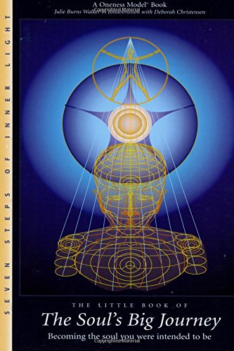 9781499522389: The Little Book of the Soul's Big Journey: Becoming the soul you were intended to be (A Oneness Model Book)