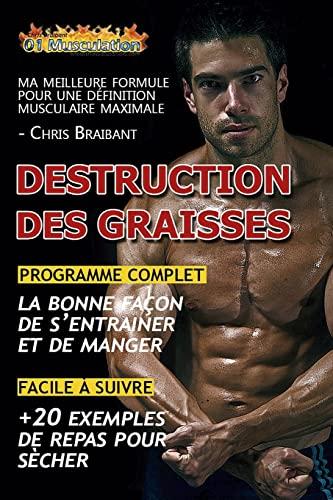 9781499526516: Destruction des Graisses: Ma Meilleure Formule pour D�finition Musculaire Maximale