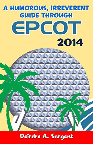 9781499528510: A Humorous, Irreverent Guide Through Epcot