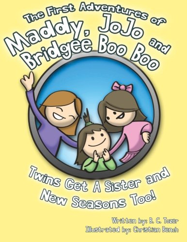 9781499529609: The First Adventures of Maddy, JoJo and Bridgee Boo Boo: Twins get a new sister and new seasons too