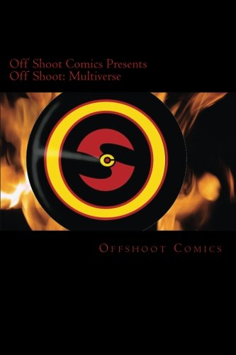 9781499535020: Offshoot Comics Presents Off Shoot: Multiverse (Volume 1)