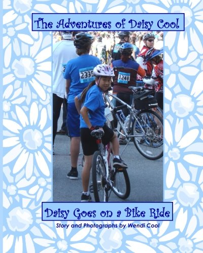 9781499536256: Daisy Goes on a Bike Ride: The Adventures of Daisy Cool