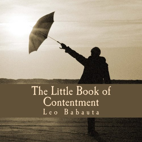 9781499537208: The Little Book of Contentment (Large Print Edition): A Guide to Becoming Happy with Life & Who You Are, While Getting Things Done