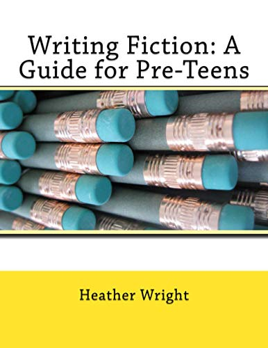 9781499537802: Writing Fiction: A Guide for Pre-Teens