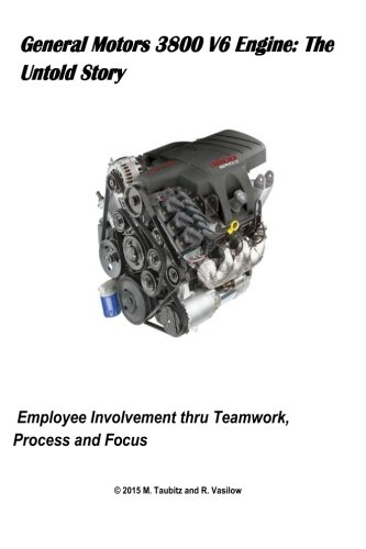 9781499538748: General Motors 3800 V6 Engine: The Untold Story: Employee Involvement thru Teamwork, Process and Focus