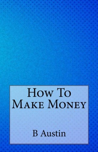 9781499539066: How To Make Money