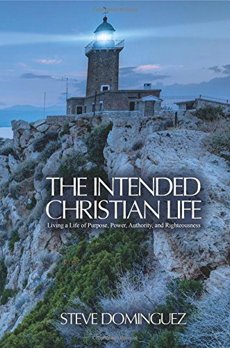 9781499541670: The Intended Christian Life: Living a Life of Purpose, Power, Authority, and Righteousness
