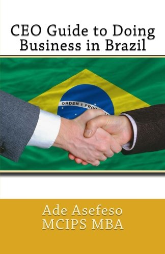 CEO Guide to Doing Business in Brazil: Asefeso MCIPS MBA,