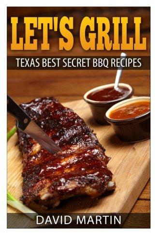 9781499542738: Let's Grill!: Texas' Best Secret BBQ Recipes: Volume 1