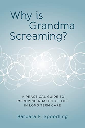 Why Is Grandma Screaming? : A Practical: Barbara Speedling