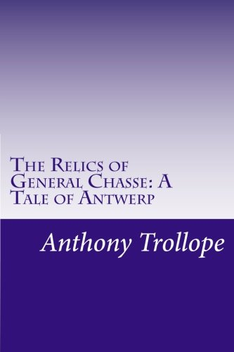 9781499545302: The Relics of General Chasse: A Tale of Antwerp