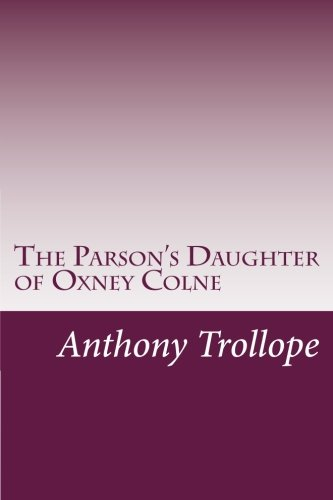 9781499545395: The Parson's Daughter of Oxney Colne